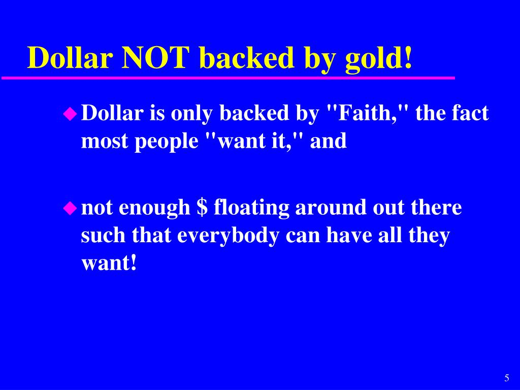 Dollar NOT backed by gold!