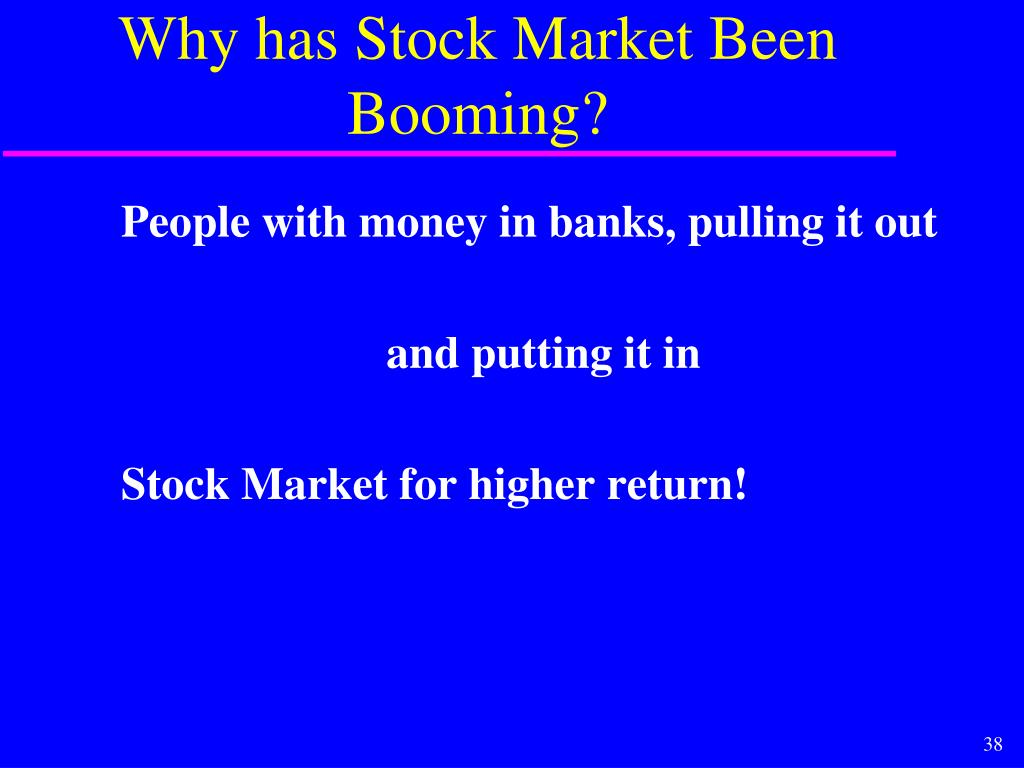 Why has Stock Market Been Booming?