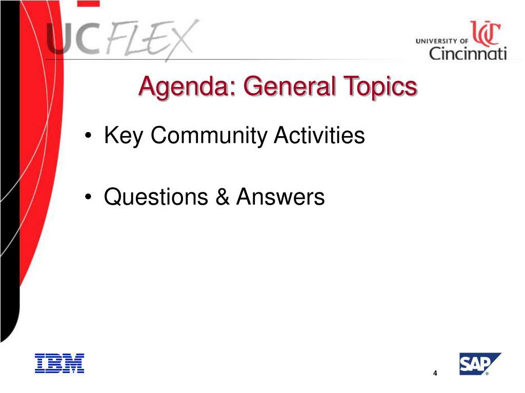 Agenda: General Topics