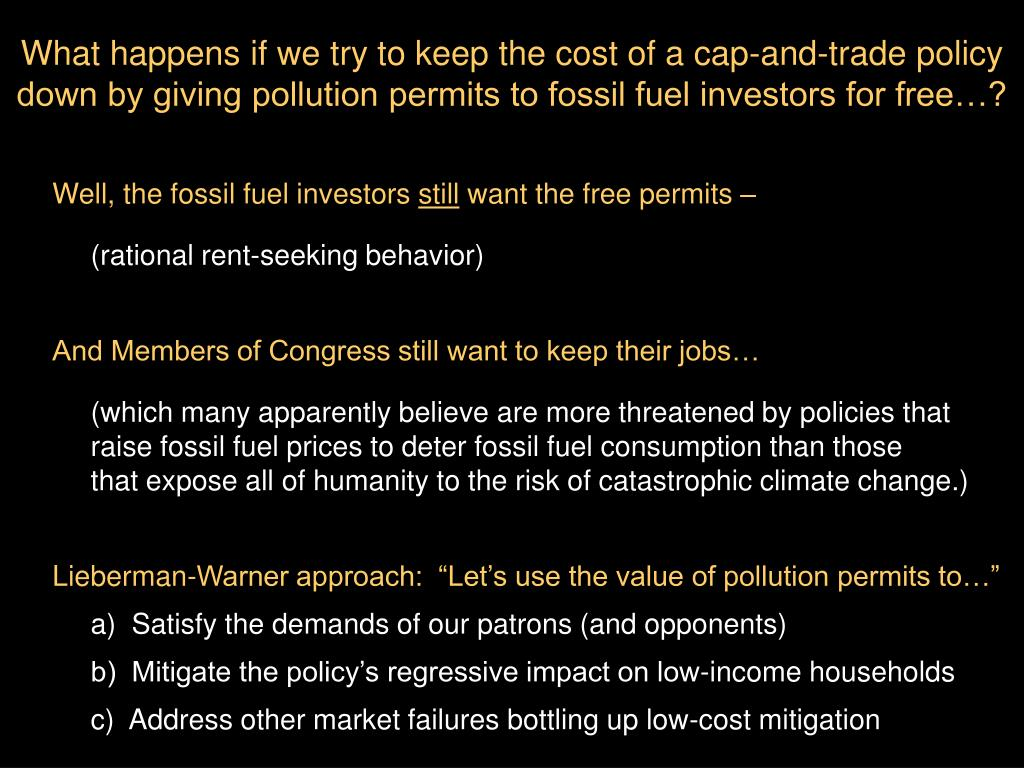 What happens if we try to keep the cost of a cap-and-trade policy down by giving pollution permits to fossil fuel investors for free…?