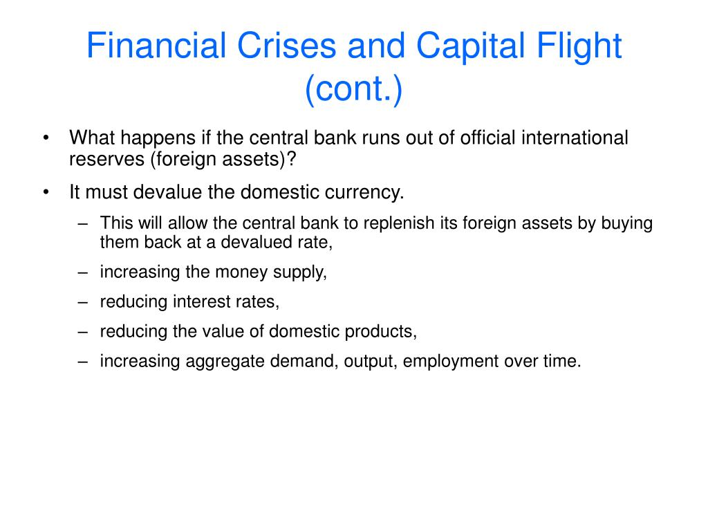 Financial Crises and Capital Flight (cont.)