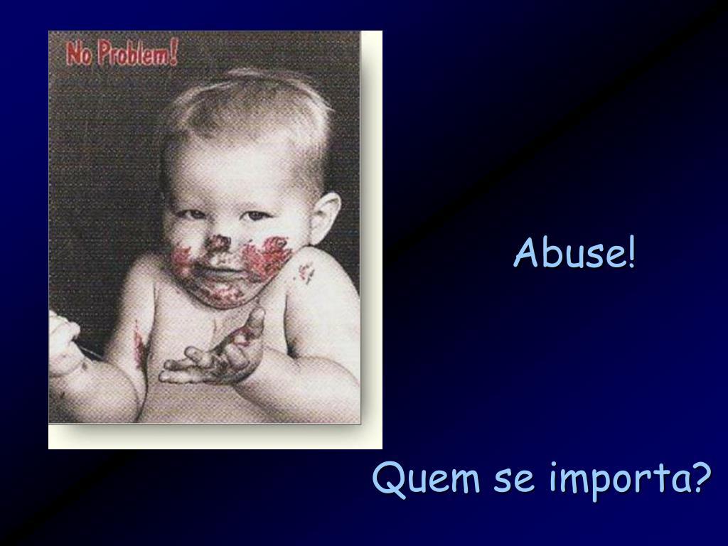 Abuse!