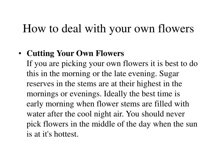 How to deal with your own flowers