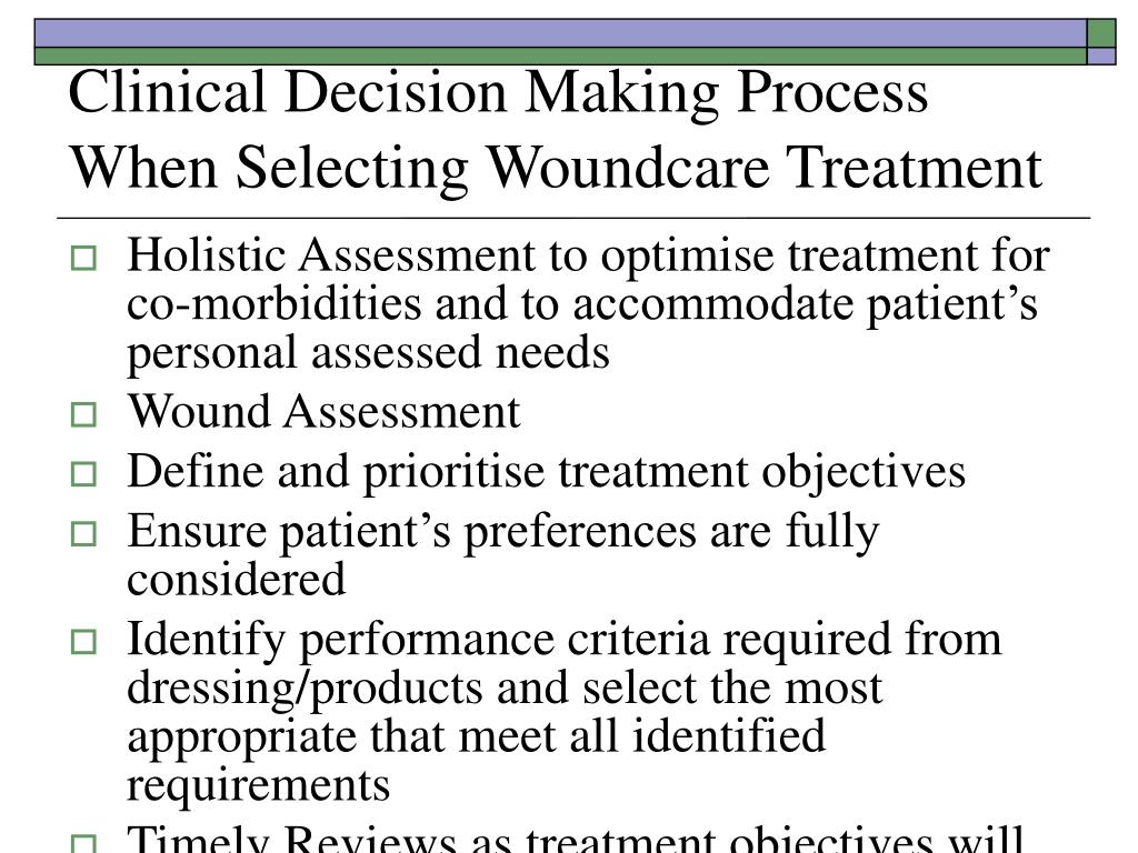 Clinical Decision Making Process When Selecting Woundcare Treatment