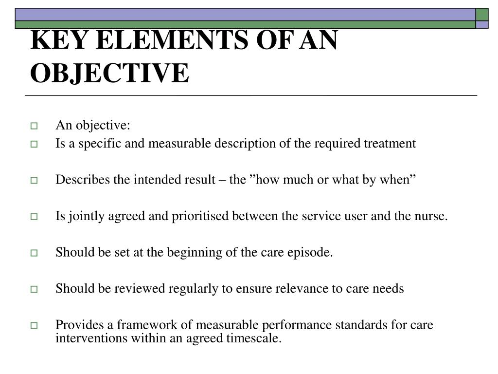 KEY ELEMENTS OF AN OBJECTIVE