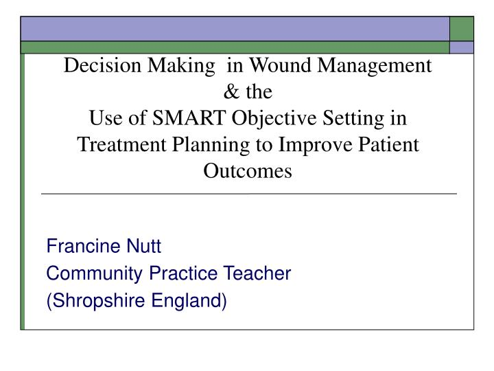 Decision Making  in Wound Management