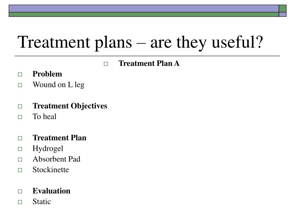 Treatment plans – are they useful?