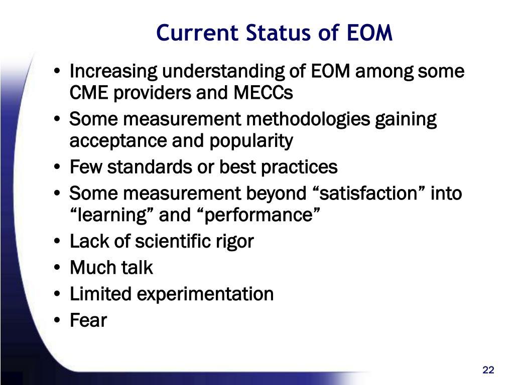 Current Status of EOM