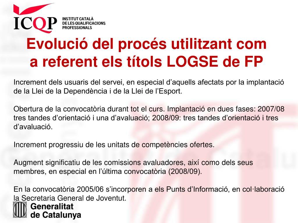 Evolució del procés utilitzant com a referent els títols LOGSE de FP