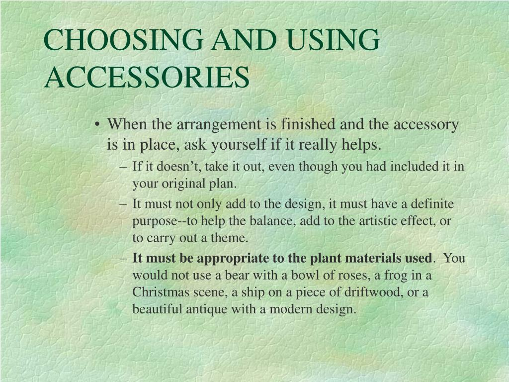 CHOOSING AND USING ACCESSORIES