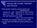 human milk is better tolerated than formula