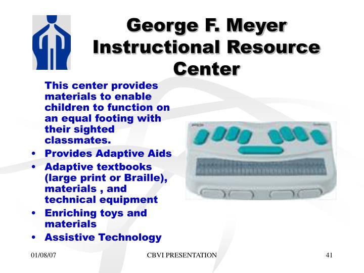 George F. Meyer Instructional Resource Center