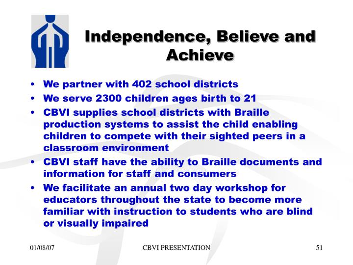 Independence, Believe and Achieve