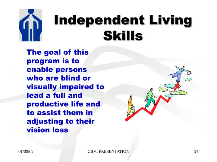 The goal of this program is to enable persons who are blind or visually impaired to lead a full and productive life and to assist them in adjusting to their vision loss