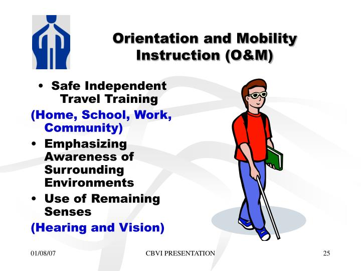 Orientation and Mobility