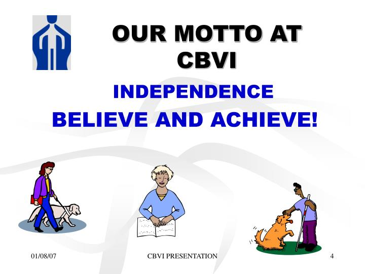 OUR MOTTO AT CBVI