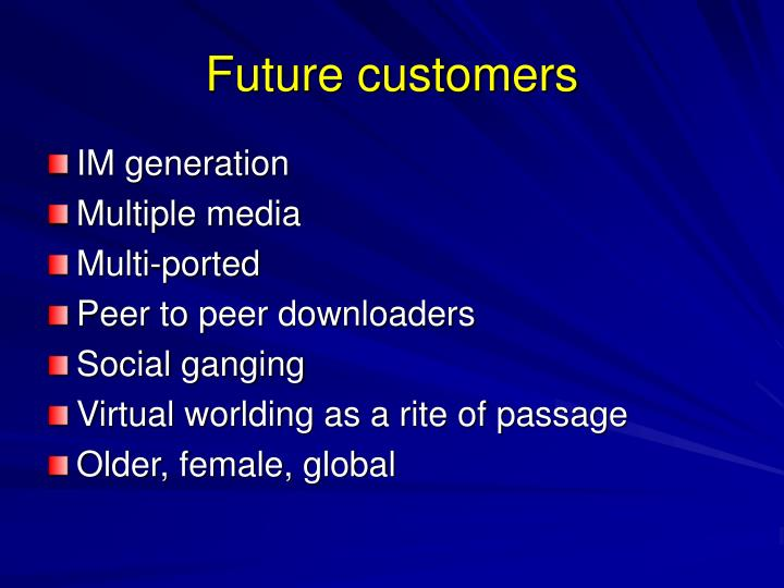 Future customers