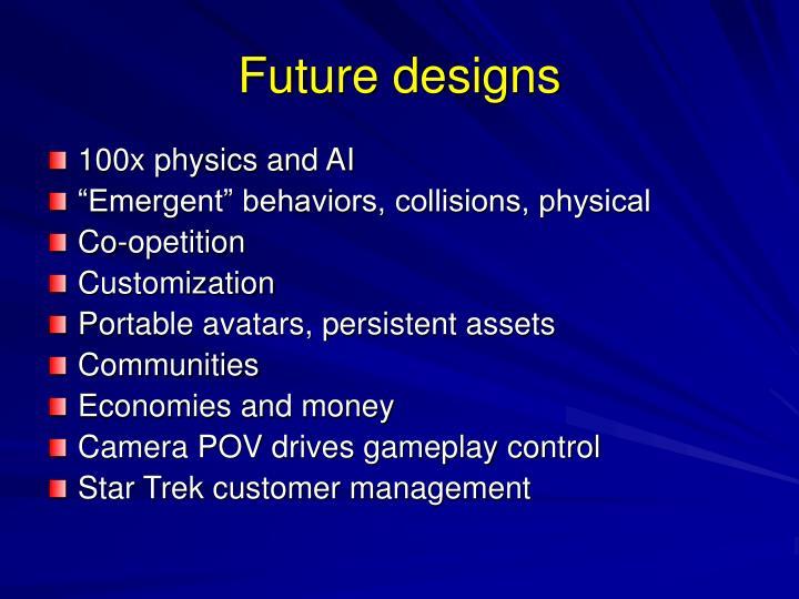 Future designs