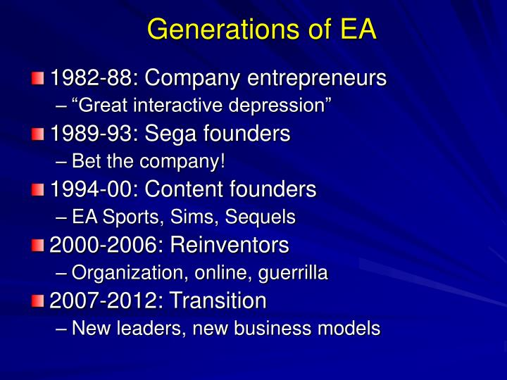 Generations of EA