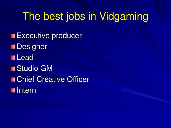 The best jobs in Vidgaming