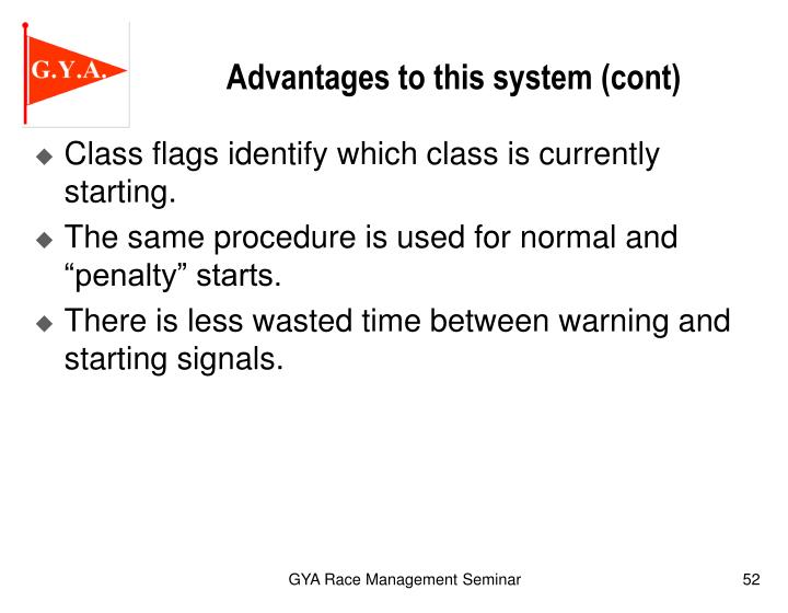 Advantages to this system (cont)