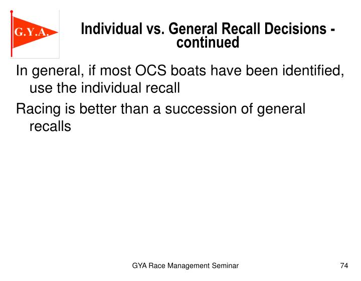 Individual vs. General Recall Decisions -  continued