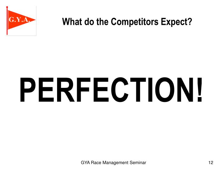What do the Competitors Expect?
