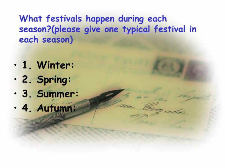 What festivals happen during each season?(please give one