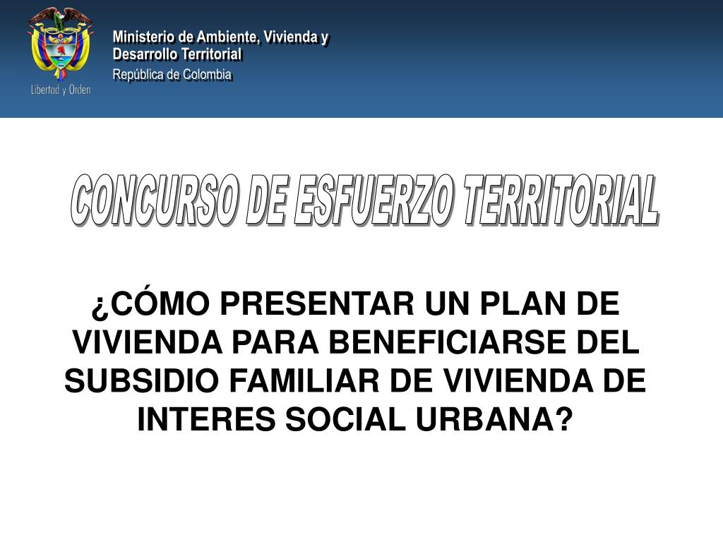 ¿CÓMO PRESENTAR UN PLAN DE VIVIENDA PARA BENEFICIARSE DEL  SUBSIDIO FAMILIAR DE VIVIENDA DE INTERES SOCIAL URBANA?