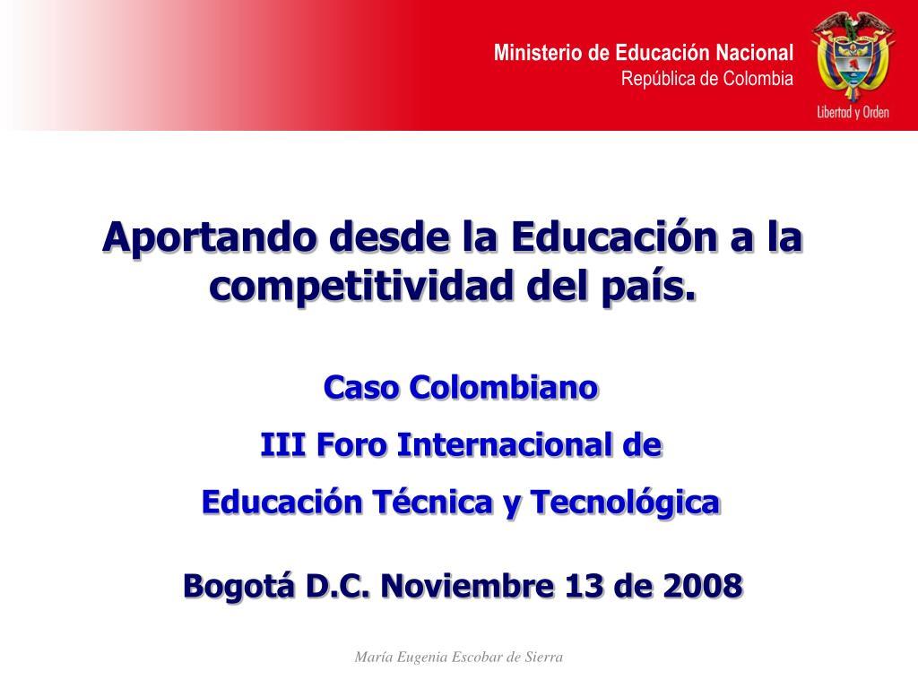 Aportando desde la Educación a la competitividad del país.