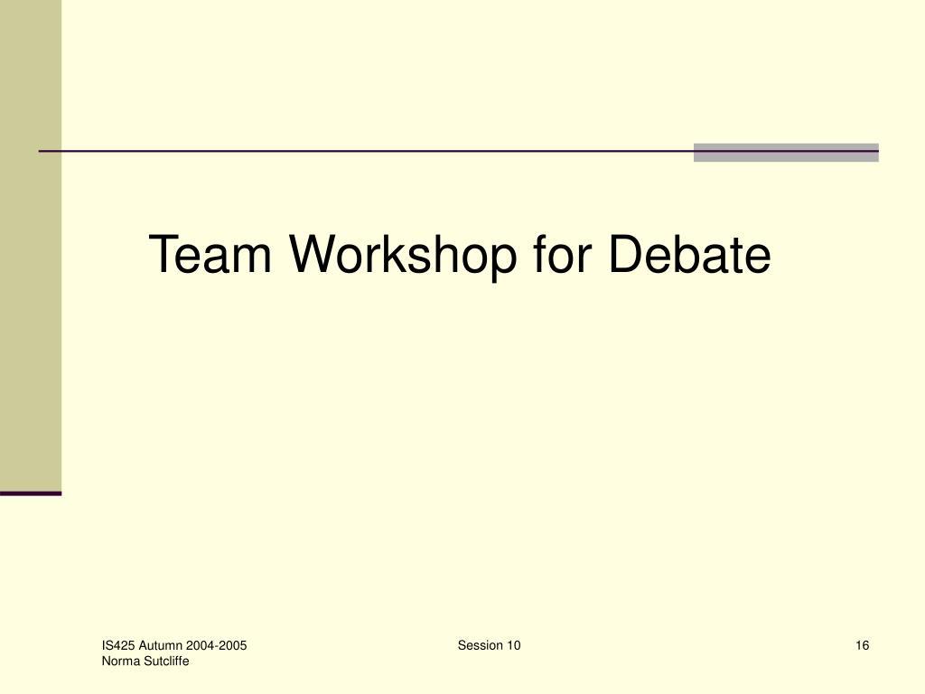 Team Workshop for Debate