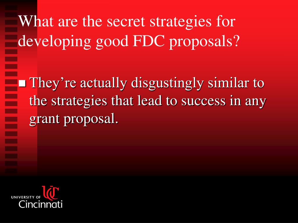 They're actually disgustingly similar to the strategies that lead to success in any grant proposal.