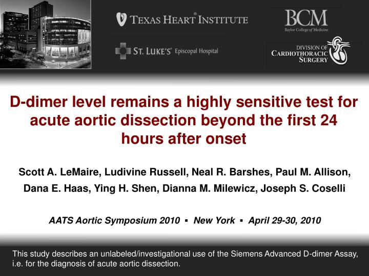 D-dimer level remains a highly sensitive test for acute aortic dissection beyond the first 24 hours ...