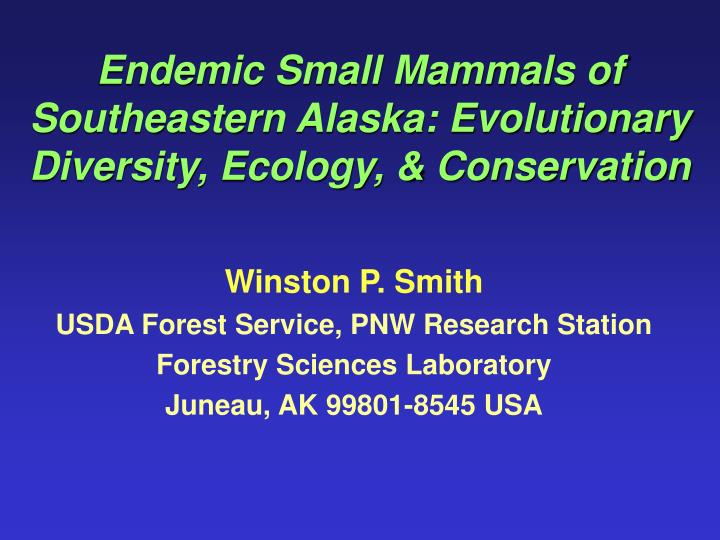 Endemic small mammals of southeastern alaska evolutionary diversity ecology conservation