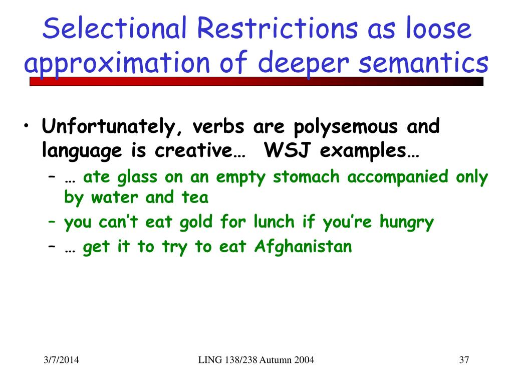 Selectional Restrictions as loose approximation of deeper semantics