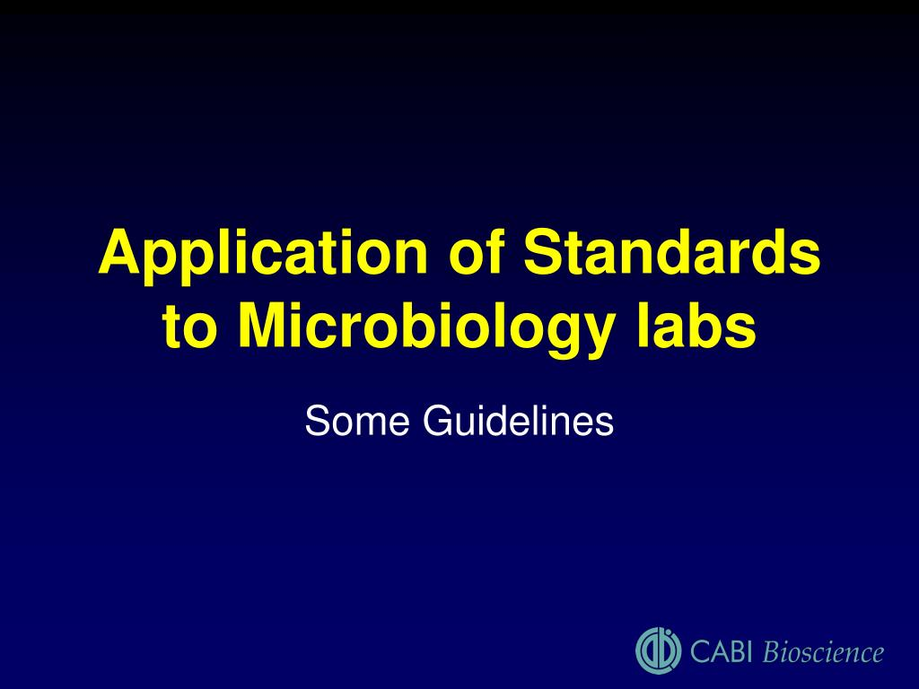 Application of Standards to Microbiology labs