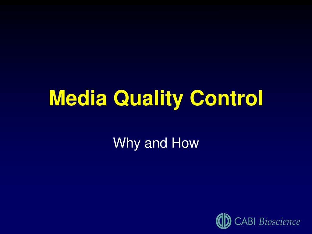 Media Quality Control