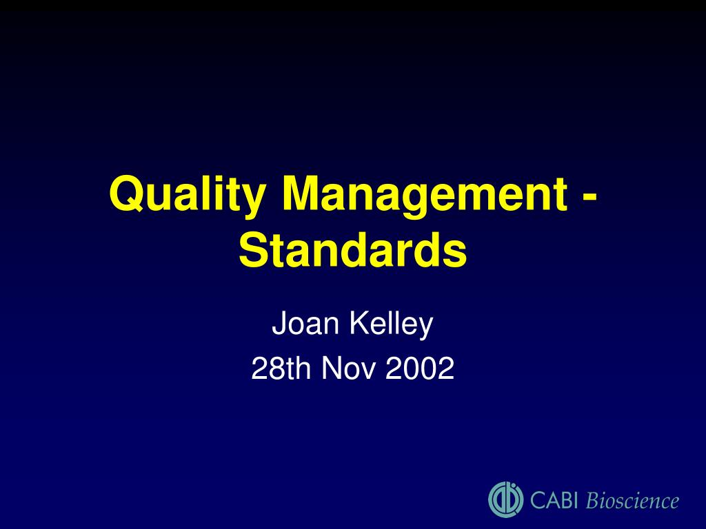 Quality Management -Standards