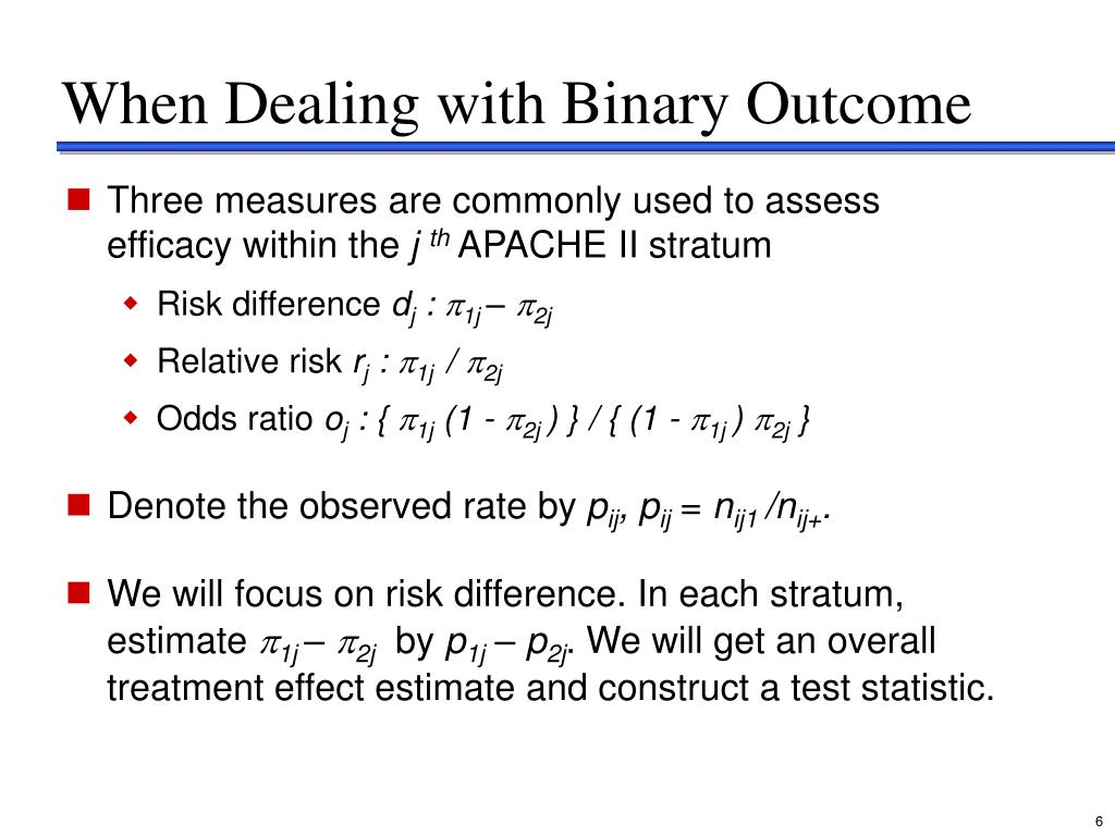 When Dealing with Binary Outcome