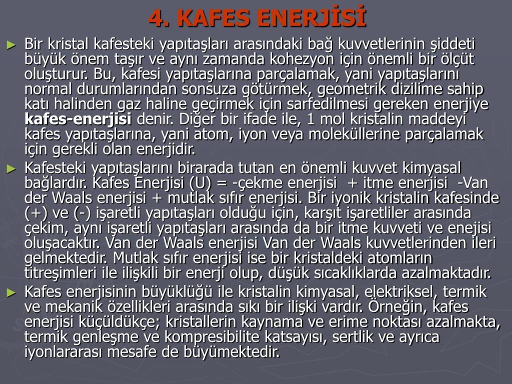 4. KAFES ENERJİSİ