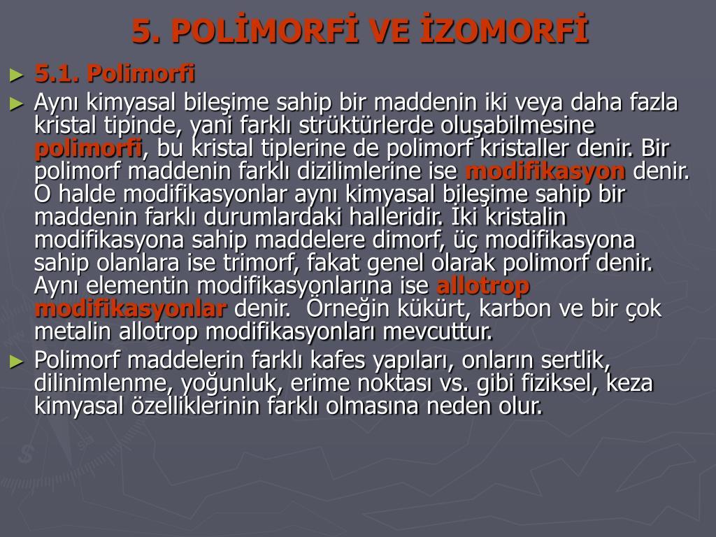 5. POLİMORFİ VE İZOMORFİ
