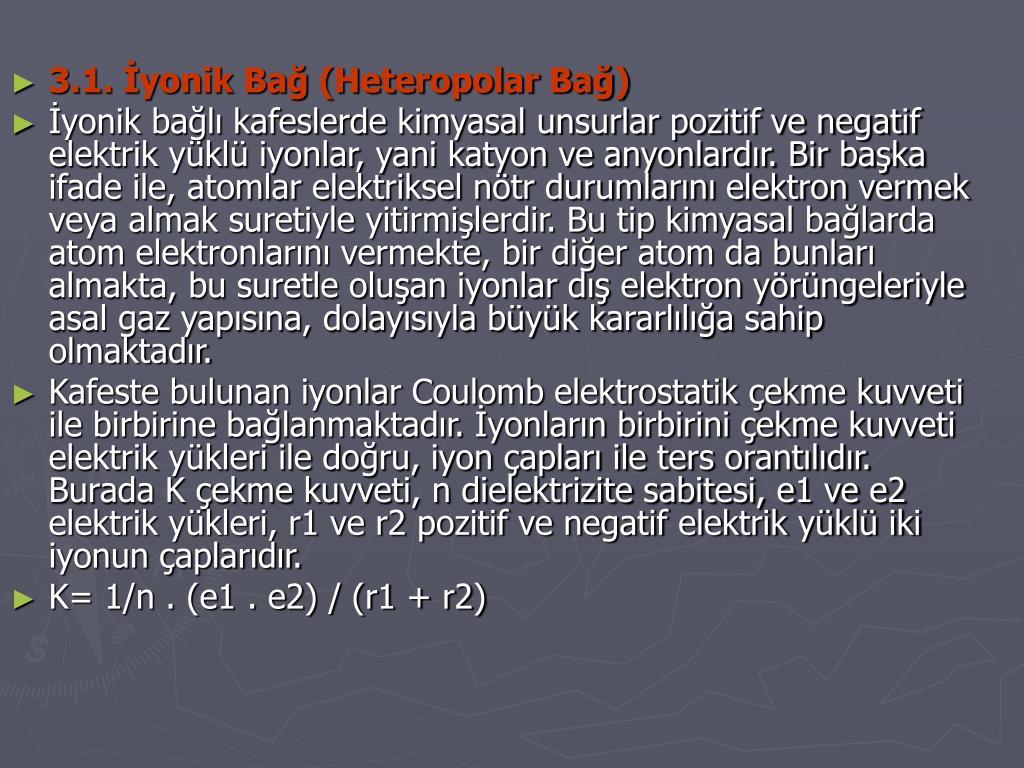 3.1. İyonik Bağ (Heteropolar Bağ)