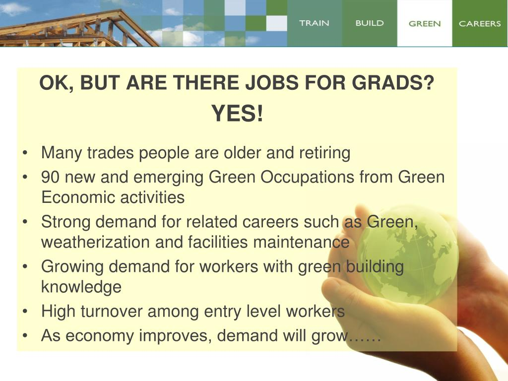 OK, BUT ARE THERE JOBS FOR GRADS?