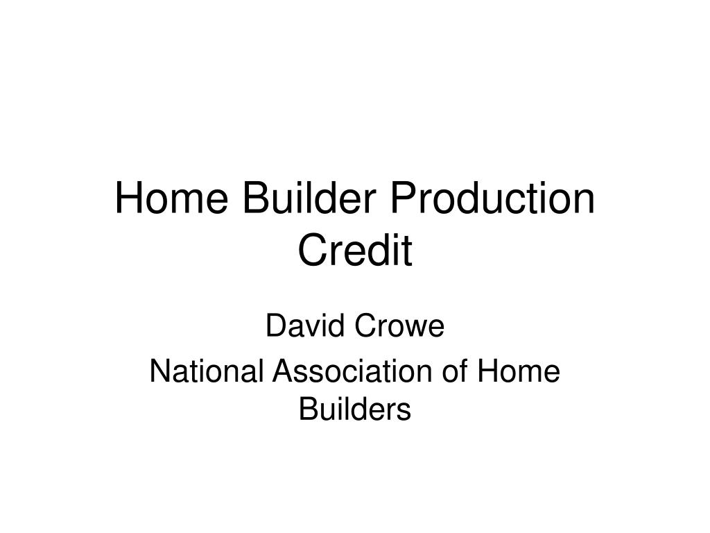 Home Builder Production Credit