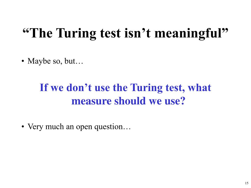 """""""The Turing test isn't meaningful"""""""
