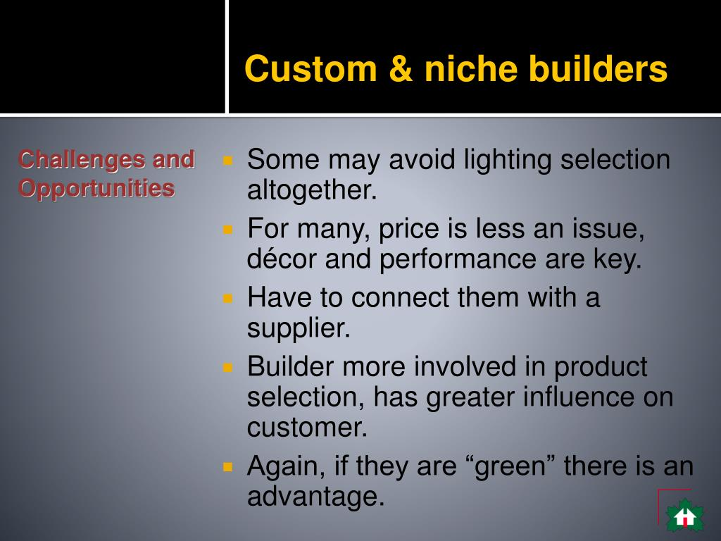Custom & niche builders