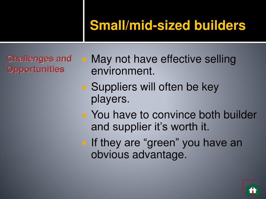 Small/mid-sized builders