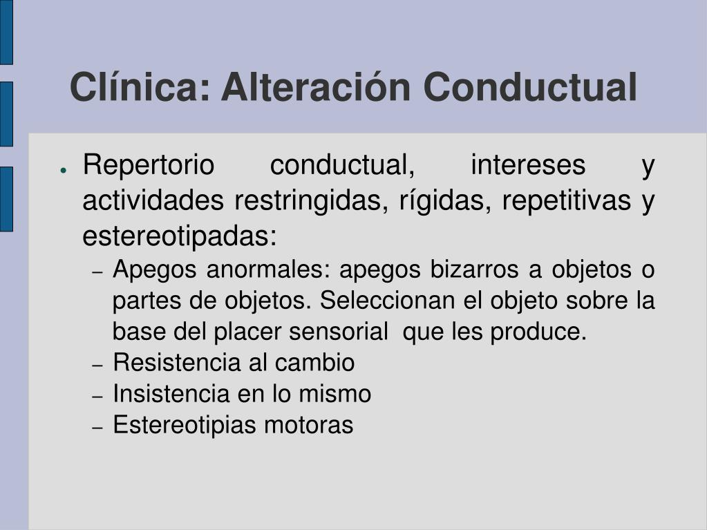 Clínica: Alteración Conductual
