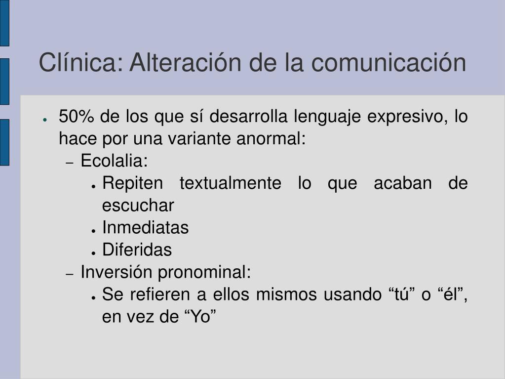 Clínica: Alteración de la comunicación