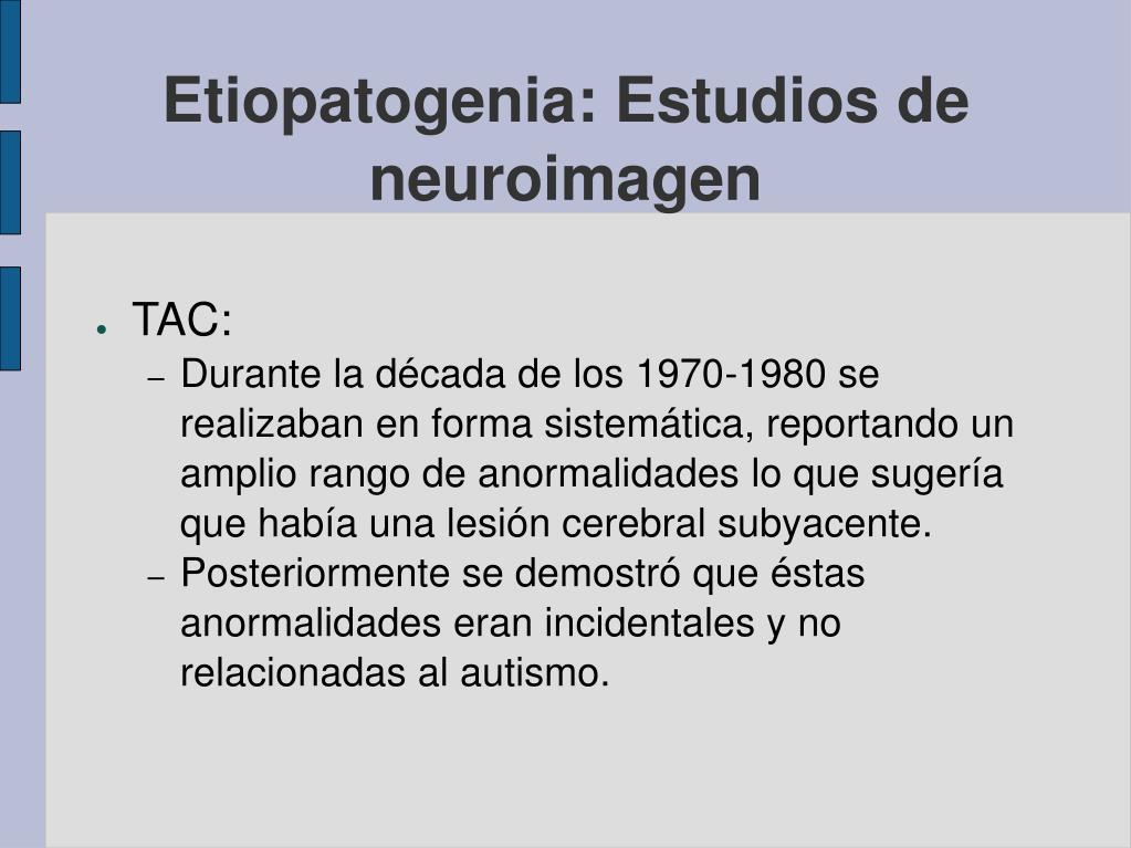 Etiopatogenia: Estudios de neuroimagen